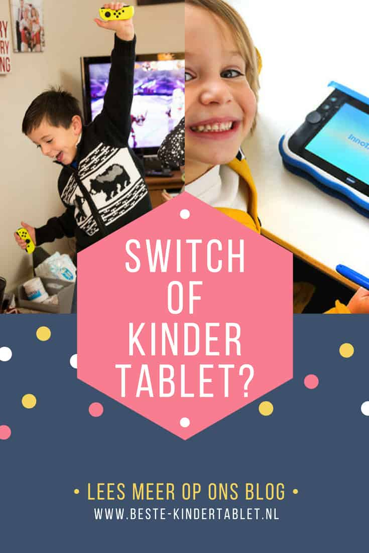 Nintendo Switch of een Vtech Storio kindertablet