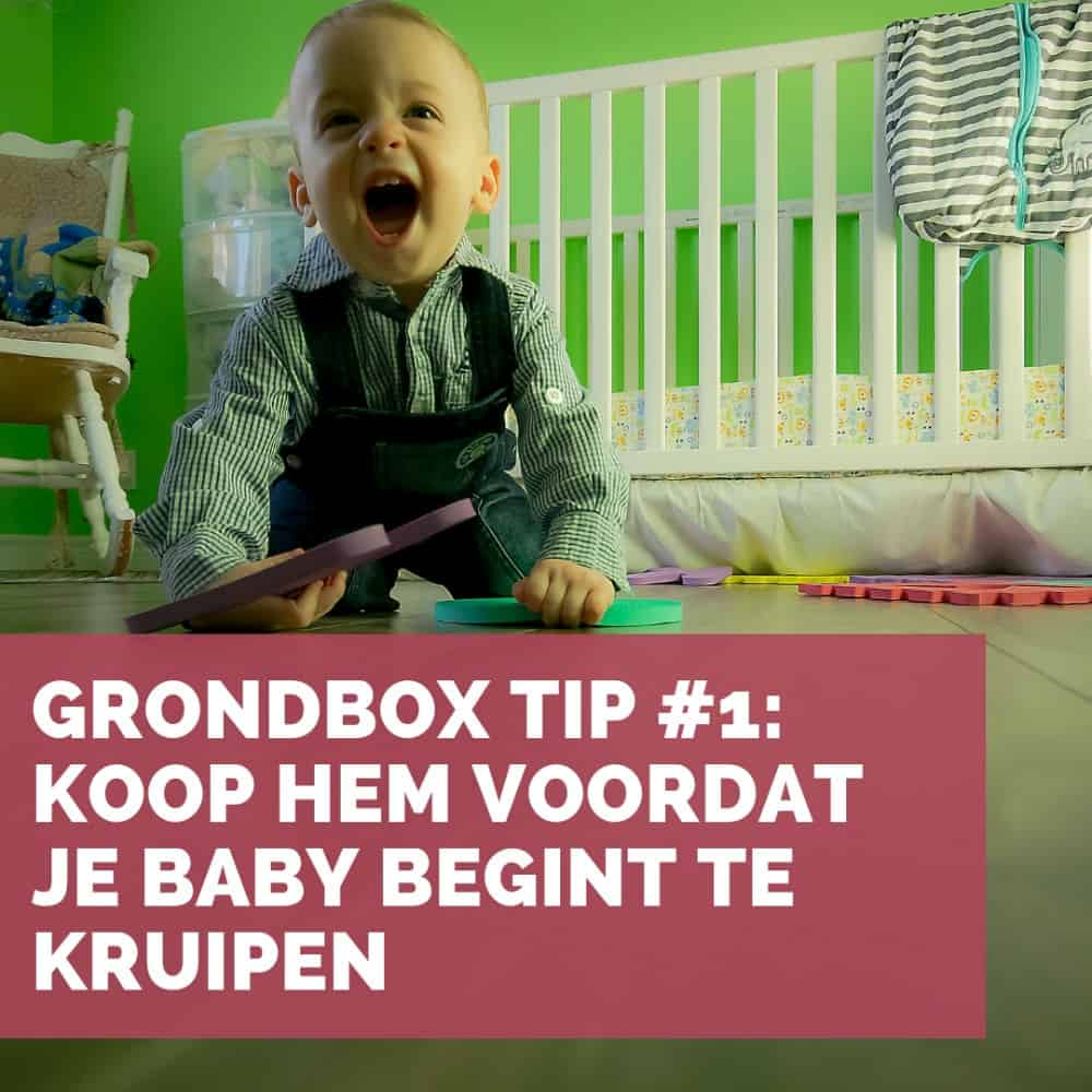 Buy a ground box before your baby starts to crawl