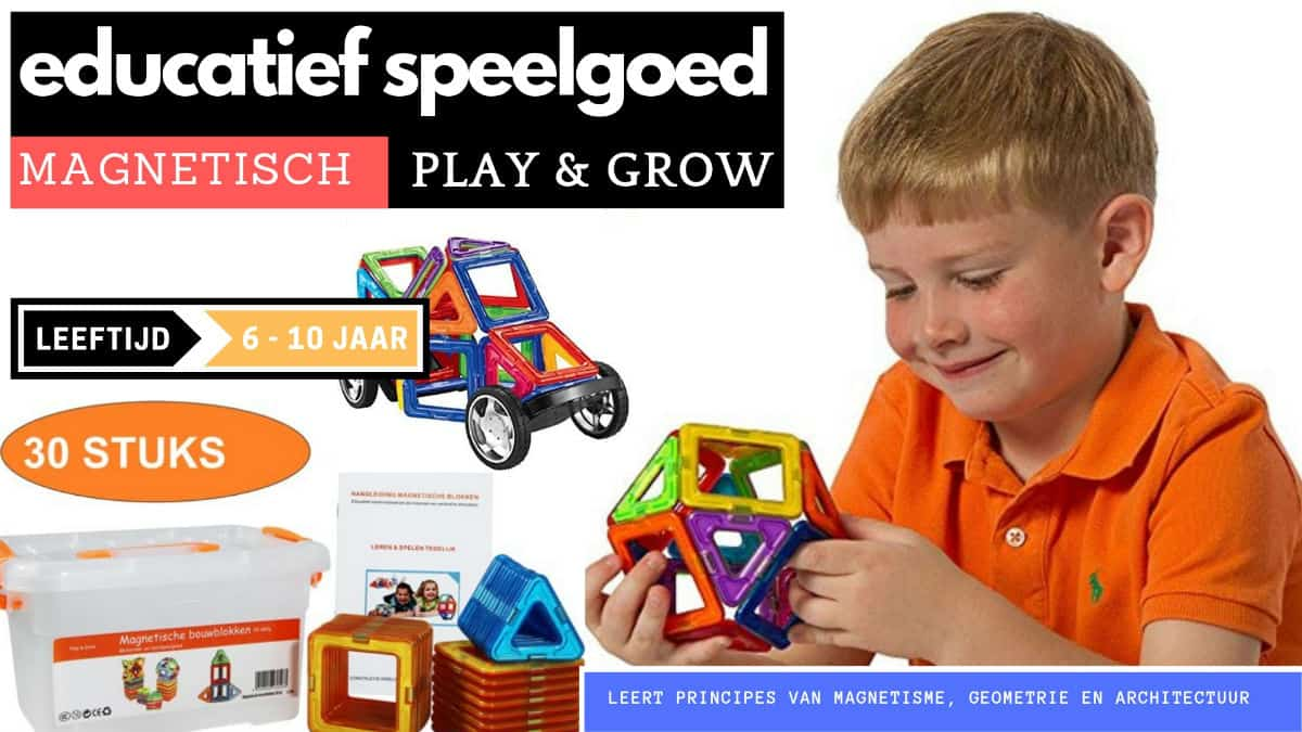 Play & Grow magnetic construction toys from 6 years old