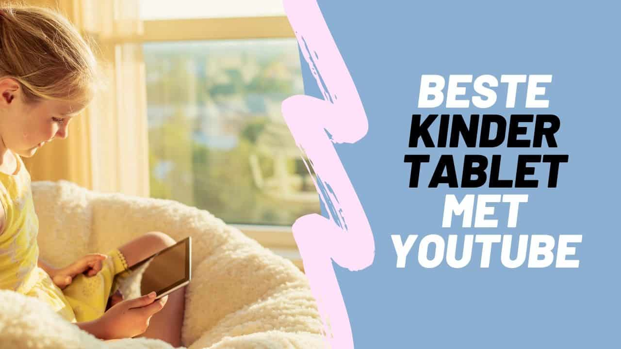Beste kindertablet met youtube