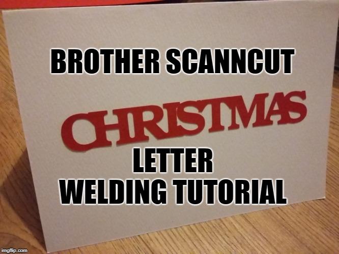 Tutorial de soldadura de letras Brother ScanNCut